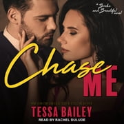 Chase Me audiobook by Tessa Bailey
