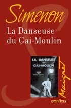 La danseuse du Gai-Moulin - Maigret ebook by Georges SIMENON