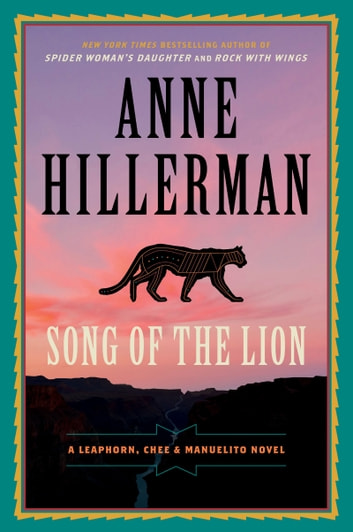 Song of the Lion - A Leaphorn, Chee & Manuelito Novel ebook by Anne Hillerman