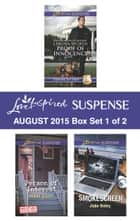 Love Inspired Suspense August 2015 - Box Set 1 of 2 - An Anthology ebook by Lenora Worth, Debby Giusti, Jodie Bailey