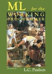 ML for the Working Programmer ebook by Paulson, Larry C.