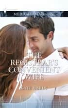 The Registrar's Convenient Wife ebook by Kate Hardy