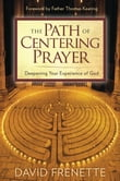 Path of Centering Prayer, The: Deepening Your Experience of God