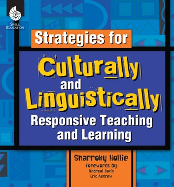 Strategies for Culturally and Linguistically Responsive Teaching and Learning ebook by Hollie,Sharroky
