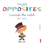 TALES OF OPPOSITES 1 - LUCINDA THE WITCH ebook by Mercé Viana Martínez