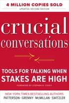 Crucial Conversations Tools for Talking When Stakes Are High, Second Edition 電子書 by Kerry Patterson, Joseph Grenny, Ron McMillan,...