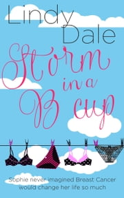 Storm in a B Cup - A Breast Cancer Tale ebook by Lindy Dale