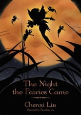 The Night the Fairies Came ebook by Chenxi Liu