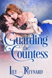 Guarding the Countess ebook by Lily Reynard