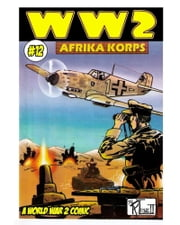 World War 2 Afrika Korps ebook by Ronald Ledwell