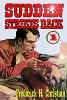 Sudden 1: Sudden Strikes Back ebook by Frederick H. Christian