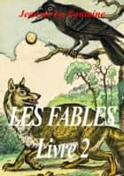 Les fables de La Fontaine - Livre 2 ebook by Jean de La Fontaine
