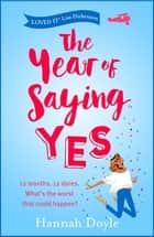The Year of Saying Yes - The laugh-out-loud, feel-good bestseller! ebook by Hannah Doyle