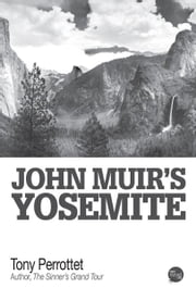 John Muirs Yosemite ebook by Tony Perrottet