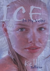 Ice In My Veins ebook by Kelli Sullivan