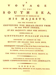 A Voyage to the South Sea [Illustrated] ebook by William Bligh