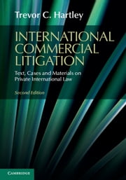 International Commercial Litigation - Text, Cases and Materials on Private International Law ebook by Trevor C. Hartley