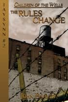 The Rules Change ebook by John Bahler