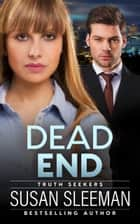 Dead End - Clean and Wholesome Romantic Suspense ebook by Susan Sleeman