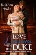 Love Lessons With The Duke ebook by Ruth Ann Nordin