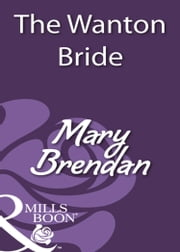 The Wanton Bride (Mills & Boon Historical) ebook by Mary Brendan