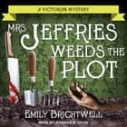 Mrs. Jeffries Weeds the Plot audiobook by Emily Brightwell, Jennifer M. Dixon