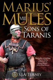 Marius' Mules VIII: Sons of Taranis ebook by S.J.A. Turney