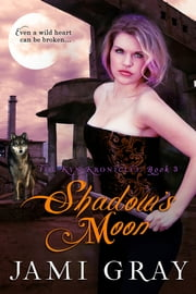 Shadow's Moon - The Kyn Kronicles ~ Book 3 ebook by Kobo.Web.Store.Products.Fields.ContributorFieldViewModel