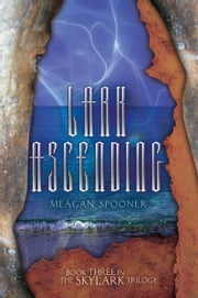 Lark Ascending ebook by Meagan  Spooner