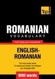 Romanian Vocabulary for English Speakers - 9000 Words ebook by Andrey Taranov