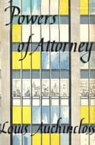 Powers of Attorney ebook by Louis Auchincloss