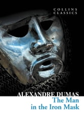 The Man in the Iron Mask (Collins Classics) ebook by Alexandre Dumas