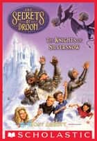 The Knights of Silversnow (The Secrets of Droon #16) ebook by Tony Abbott,Tim Jessell