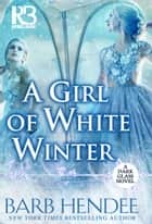 A Girl of White Winter ebook by Barb Hendee