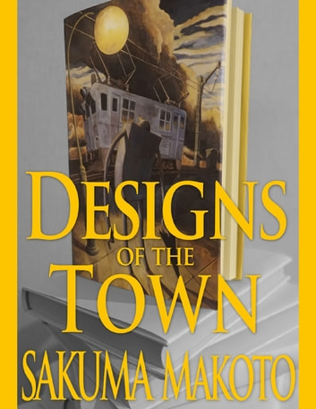 Designs of the Town ebook by SAKUMA Makoto