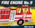 Fire Engine No. 9 ebook by Mike Austin