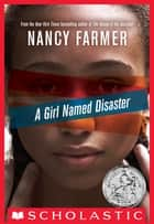 A Girl Named Disaster ebook by Nancy Farmer