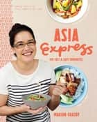 Asia Express ebook by Marion Grasby
