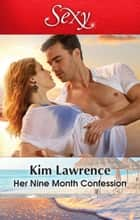Her Nine Month Confession 電子書 by Kim Lawrence