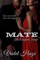 Mate: The Complete Serial ebook by Violet Haze