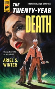 The Twenty-Year Death ebook by Ariel S. Winter