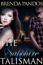 The Sapphire Talisman, Talisman 2 ebook by Brenda Pandos