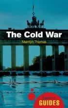 The Cold War - A Beginner's Guide ebook by Merrilyn Thomas