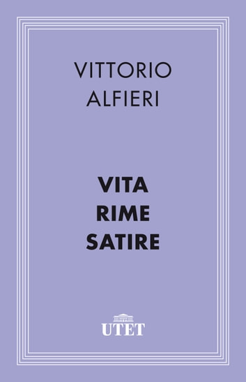 Vita/Rime/Satire ebook by Vittorio Alfieri