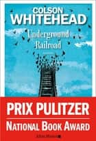 Underground Railroad eBook by Colson Whitehead, Serge Chauvin