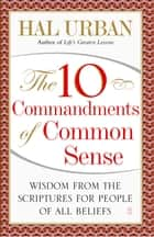 The 10 Commandments of Common Sense ebook by Hal Urban