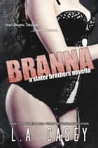 Branna - Slater Brothers ebook by L.A. Casey