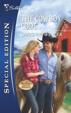 The Cowboy Code ebook by Christine Wenger