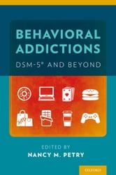Behavioral Addictions: DSM-5® and Beyond ebook by
