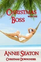 Christmas with the Boss ebook by Annie Seaton